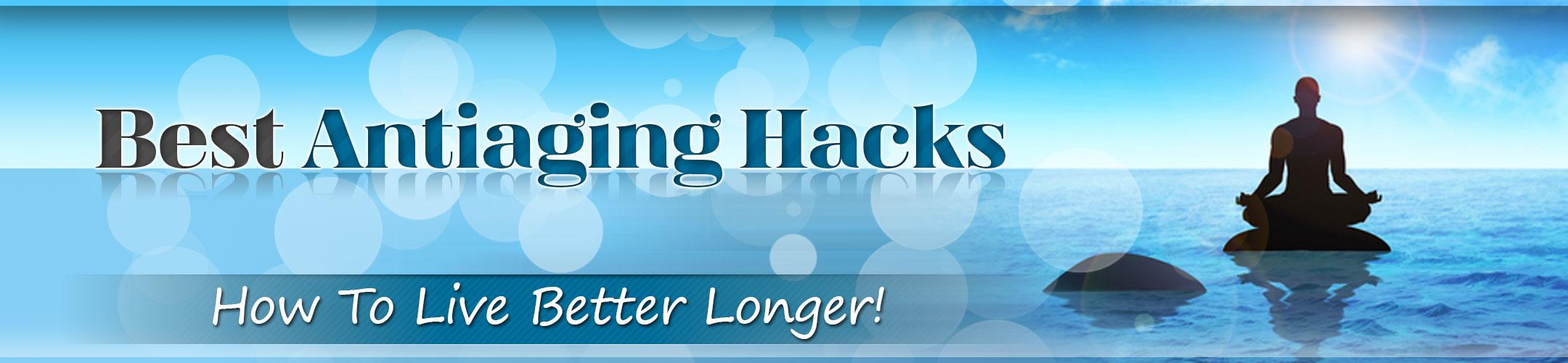 Best Anti-Aging Hacks